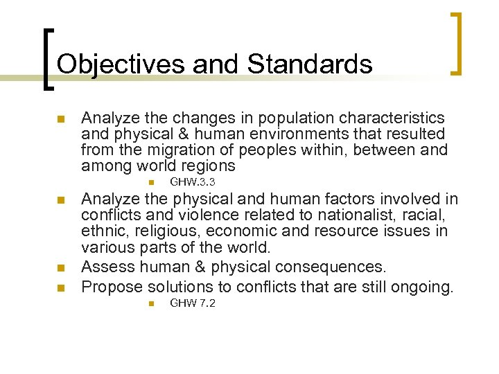 Objectives and Standards n Analyze the changes in population characteristics and physical & human