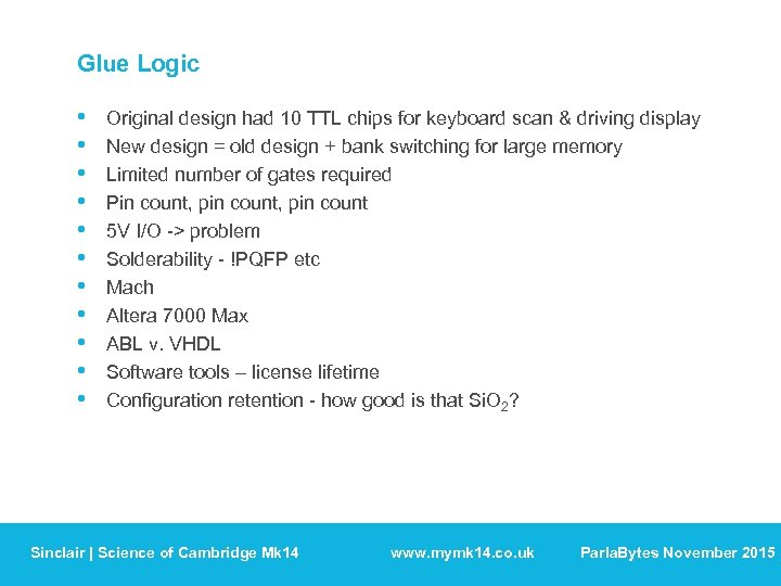 Glue Logic • • • Original design had 10 TTL chips for keyboard scan