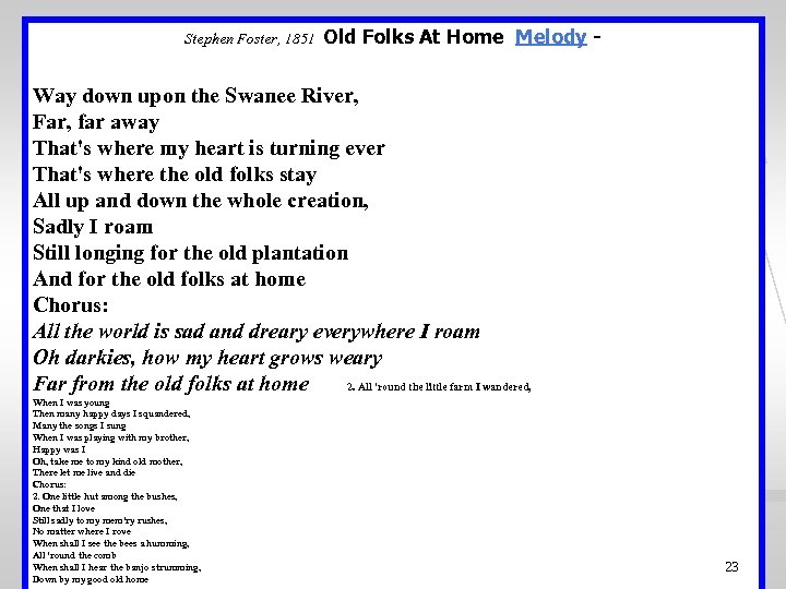 Old Folks At Home Melody Foster's Strange Talent Stephen Foster, 1851 Way down upon