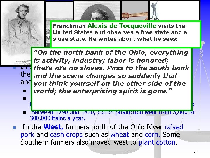III. Agriculture Expands (Page 370) Frenchman Alexis de Tocqueville visits the United States and