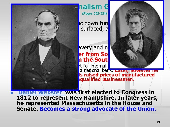 IX. Sectionalism Grows (Pages 322 -324) n n n As a result of an