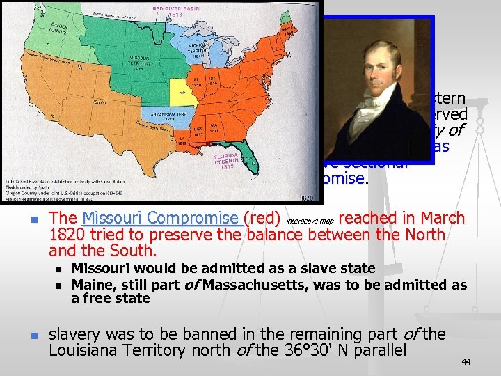 IX. Continued n n Henry Clay Kentucky, a leader who represented Western states, became