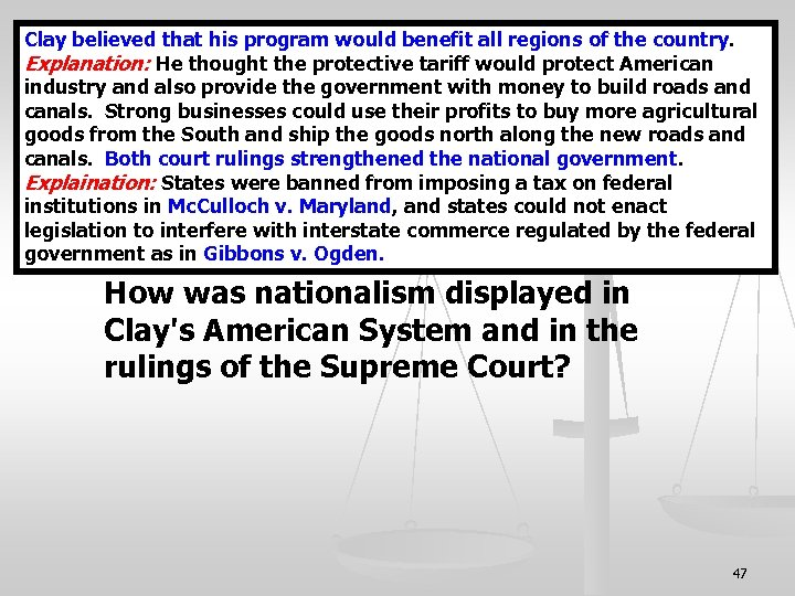 Clay believed that his program would benefit all regions of the country. Explanation: He