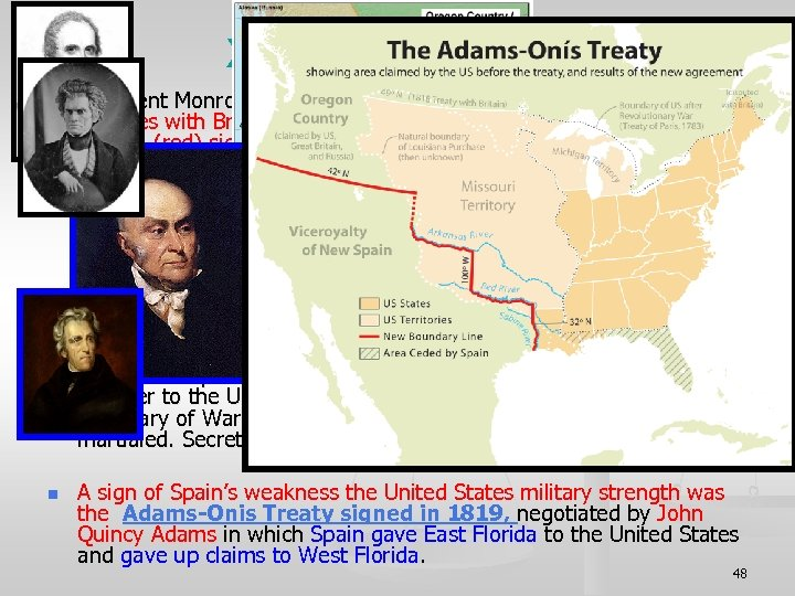 XI. Foreign Affairs n n (Pages 325 -326) President Monroe signed two agreements to