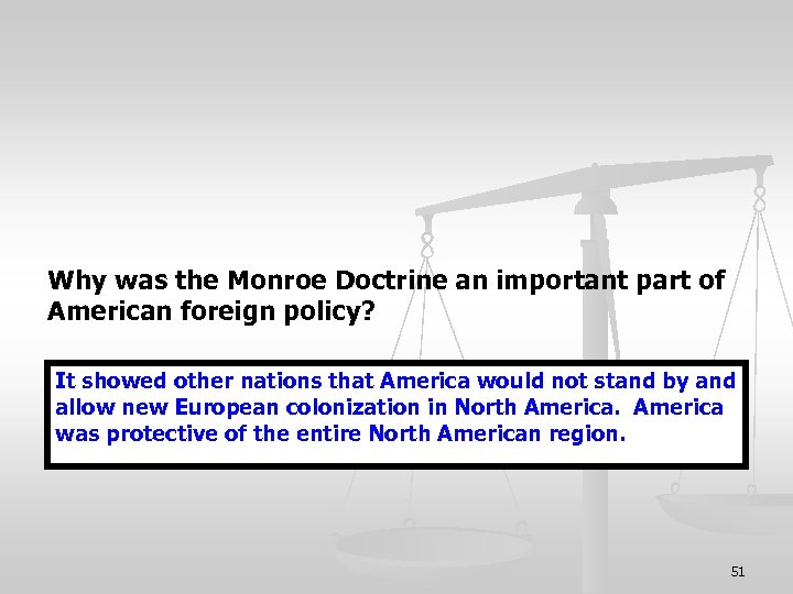 Why was the Monroe Doctrine an important part of American foreign policy? It showed