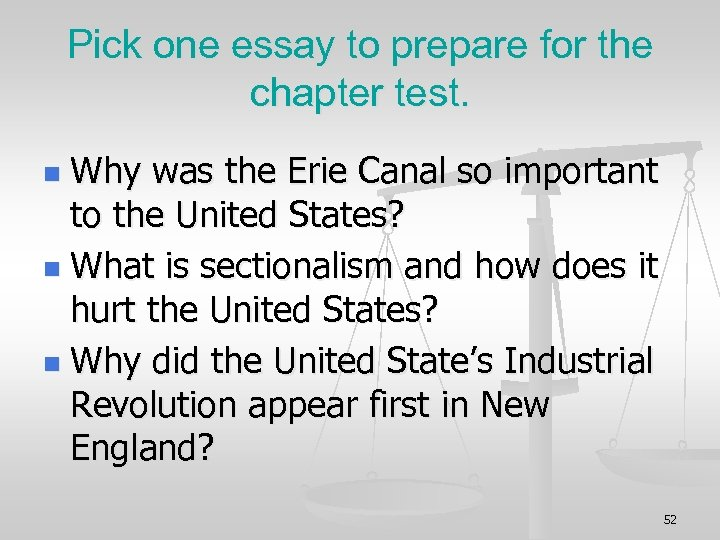 Pick one essay to prepare for the chapter test. Why was the Erie Canal