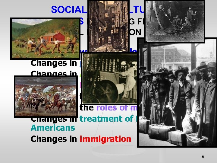 SOCIAL AND CULTURAL CHANGES RESULTING FROM THE INDUSTRIAL REVOLUTION 1790 -1825 Changes in where