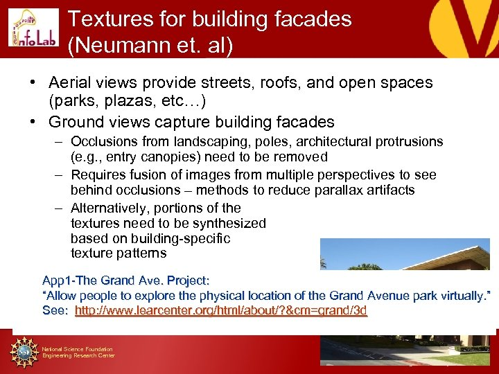 Textures for building facades (Neumann et. al) • Aerial views provide streets, roofs, and