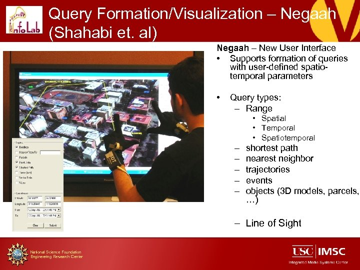 Query Formation/Visualization – Negaah (Shahabi et. al) Negaah – New User Interface • Supports