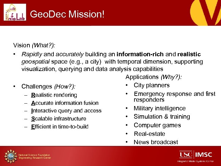 Geo. Dec Mission! Vision (What? ): • Rapidly and accurately building an information-rich and