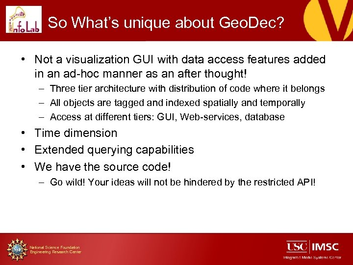 So What's unique about Geo. Dec? • Not a visualization GUI with data access