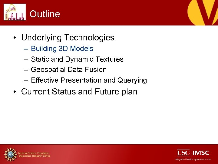 Outline • Underlying Technologies – – Building 3 D Models Static and Dynamic Textures