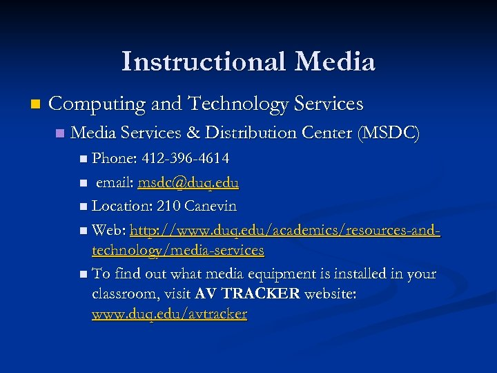 Instructional Media n Computing and Technology Services n Media Services & Distribution Center (MSDC)