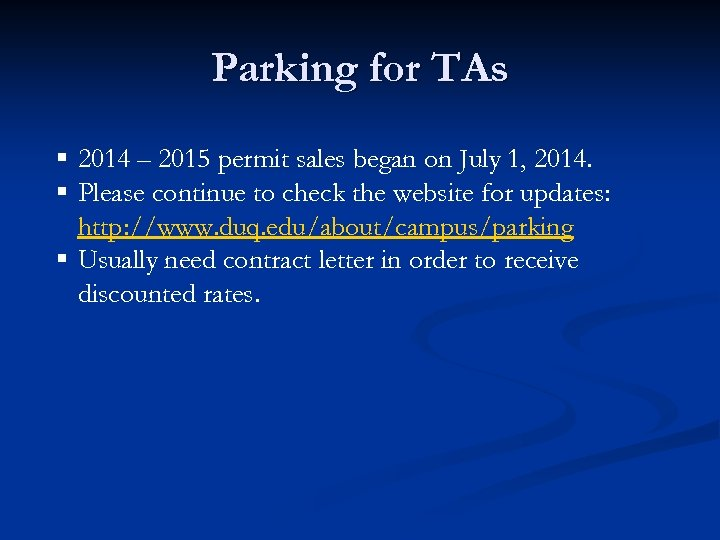 Parking for TAs § 2014 – 2015 permit sales began on July 1, 2014.