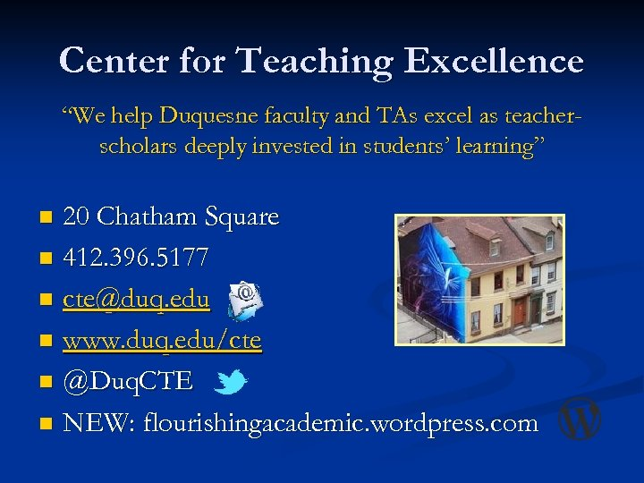 "Center for Teaching Excellence ""We help Duquesne faculty and TAs excel as teacherscholars deeply"