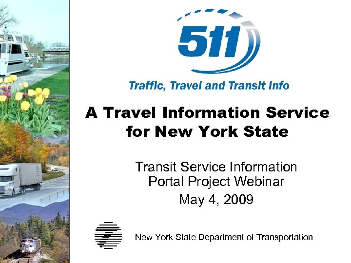 A Travel Information Service for New York State Transit Service Information Portal Project Webinar