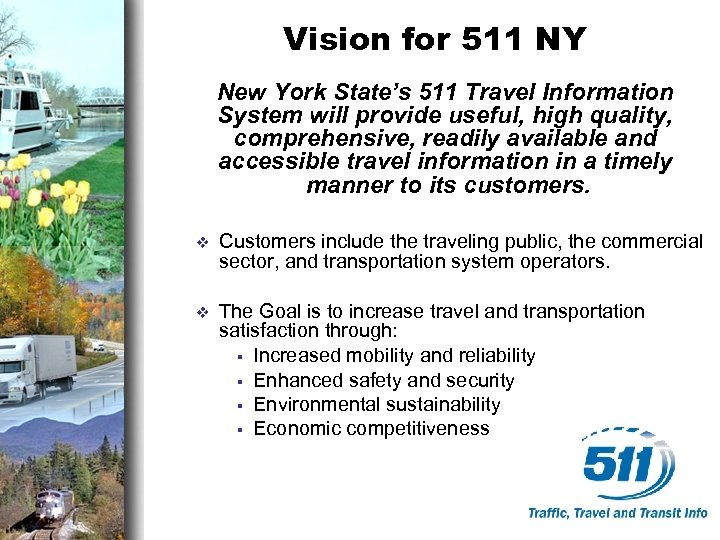 Vision for 511 NY New York State's 511 Travel Information System will provide useful,