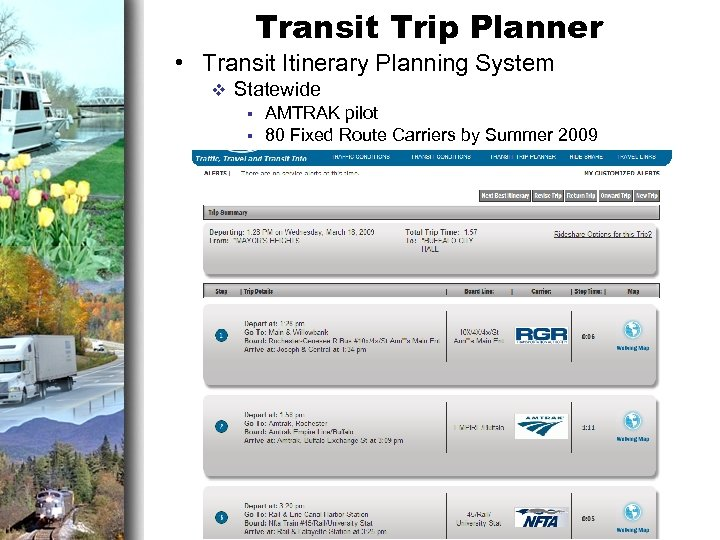 Transit Trip Planner • Transit Itinerary Planning System v Statewide § AMTRAK pilot §