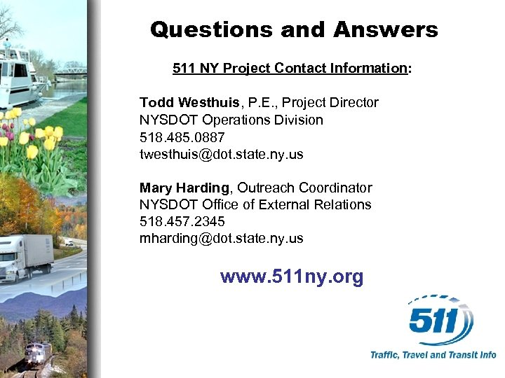 Questions and Answers 511 NY Project Contact Information: Todd Westhuis, P. E. , Project