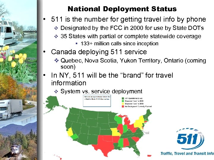 National Deployment Status • 511 is the number for getting travel info by phone