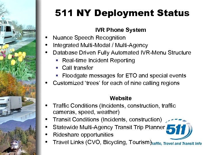 511 NY Deployment Status • • • IVR Phone System Nuance Speech Recognition Integrated