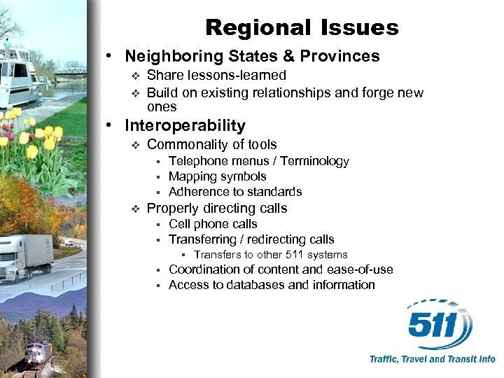 Regional Issues • Neighboring States & Provinces v v Share lessons-learned Build on existing