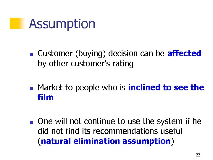 Assumption n Customer (buying) decision can be affected by other customer's rating Market to