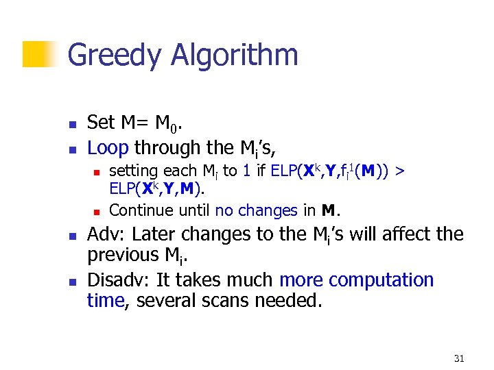 Greedy Algorithm n n Set M= M 0. Loop through the Mi's, n n