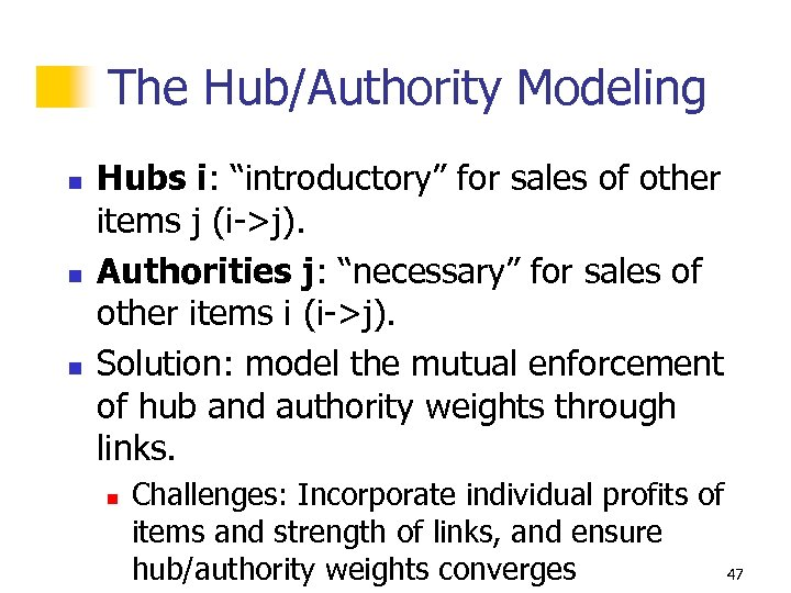 """The Hub/Authority Modeling n n n Hubs i: """"introductory"""" for sales of other items"""