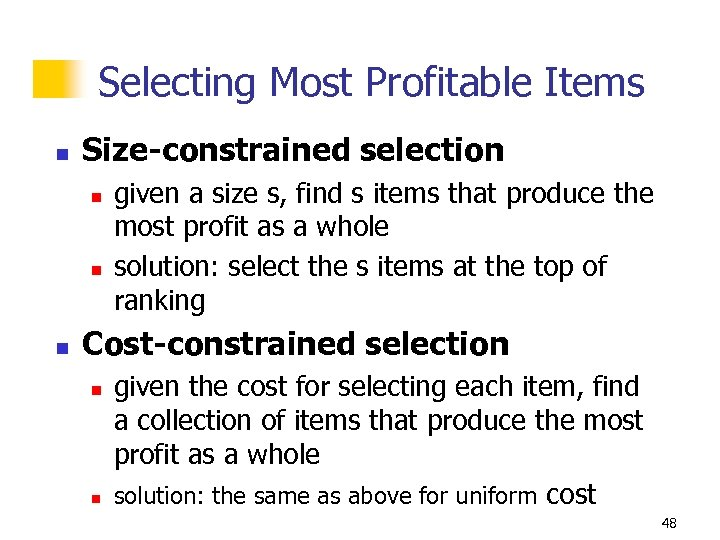 Selecting Most Profitable Items n Size-constrained selection n given a size s, find s