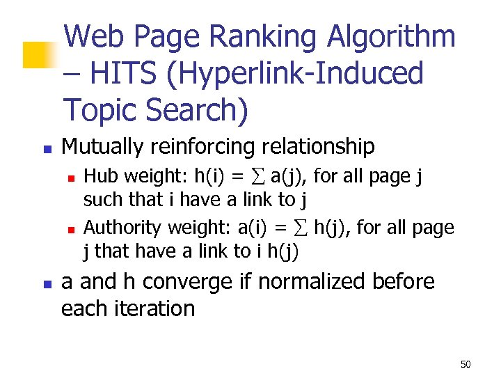Web Page Ranking Algorithm – HITS (Hyperlink-Induced Topic Search) n Mutually reinforcing relationship n