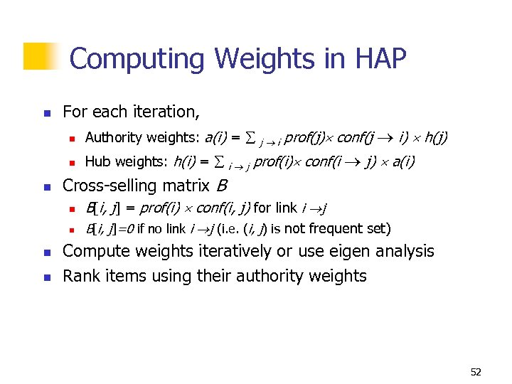 Computing Weights in HAP n For each iteration, n n n Authority weights: a(i)
