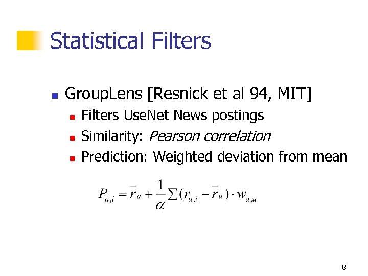 Statistical Filters n Group. Lens [Resnick et al 94, MIT] n n n Filters