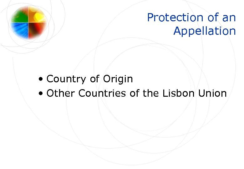 Protection of an Appellation • Country of Origin • Other Countries of the Lisbon