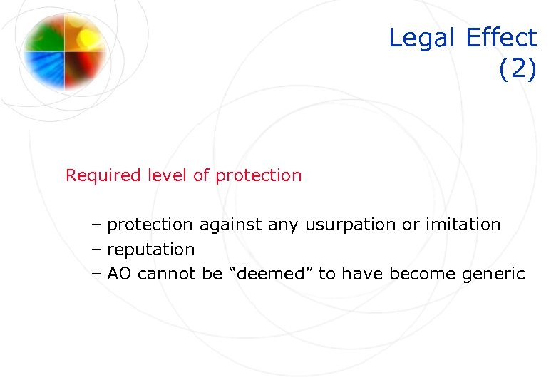 Legal Effect (2) Required level of protection – protection against any usurpation or imitation