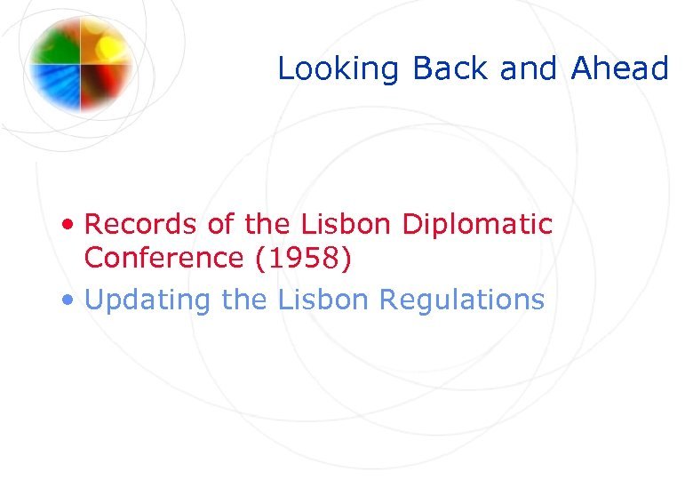 Looking Back and Ahead • Records of the Lisbon Diplomatic Conference (1958) • Updating