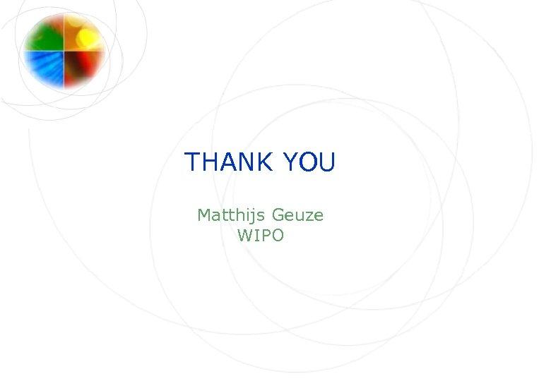 THANK YOU Matthijs Geuze WIPO