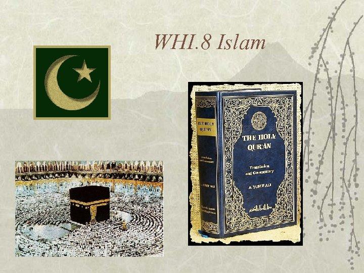 WHI. 8 Islam