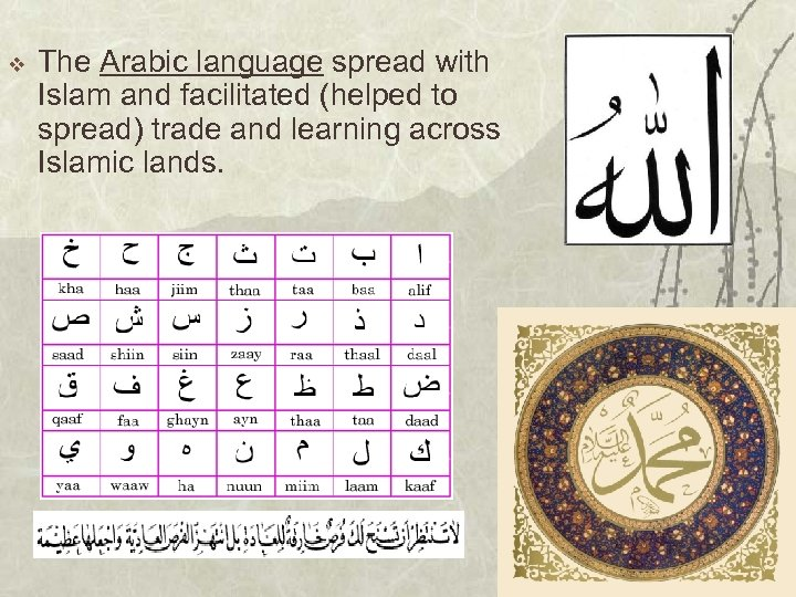 v The Arabic language spread with Islam and facilitated (helped to spread) trade and