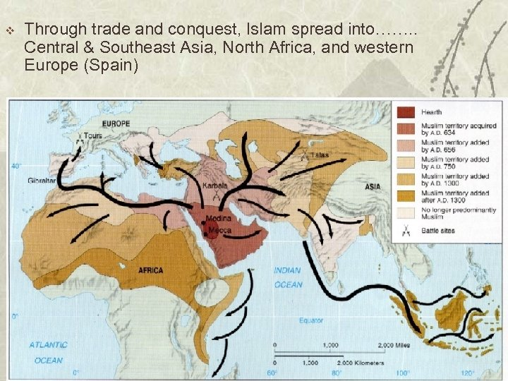 v Through trade and conquest, Islam spread into……. . Central & Southeast Asia, North