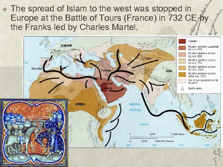 v The spread of Islam to the west was stopped in Europe at the