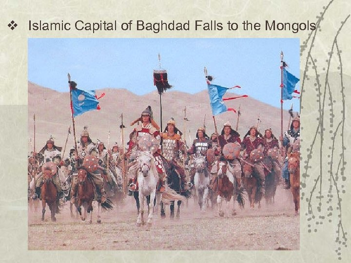 v Islamic Capital of Baghdad Falls to the Mongols