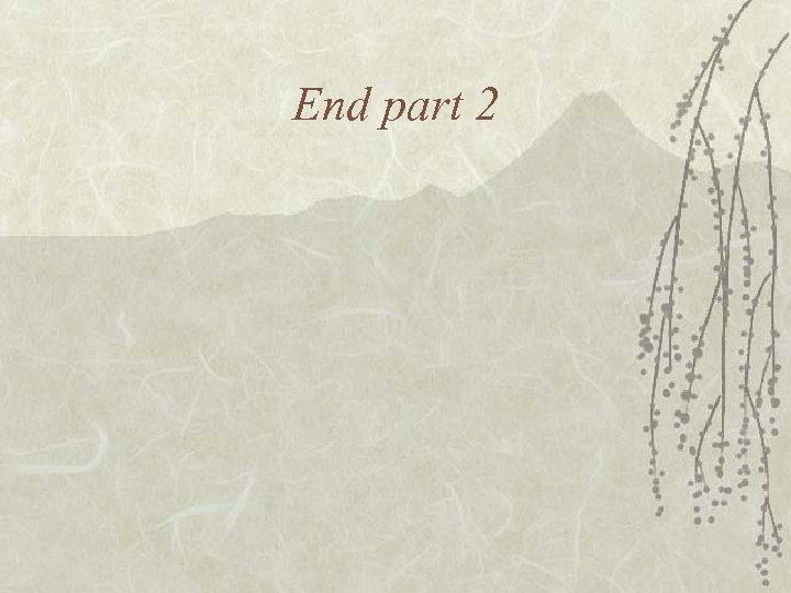End part 2