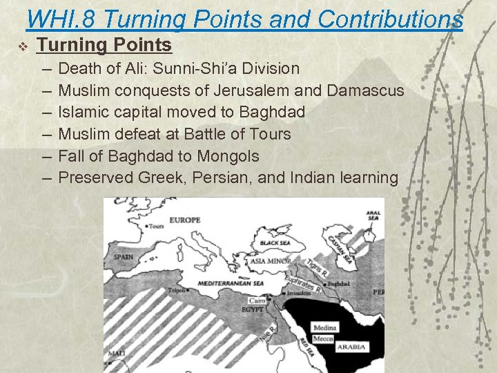 WHI. 8 Turning Points and Contributions v Turning Points – – – Death of