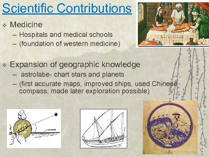 Scientific Contributions v Medicine – Hospitals and medical schools – (foundation of western medicine)