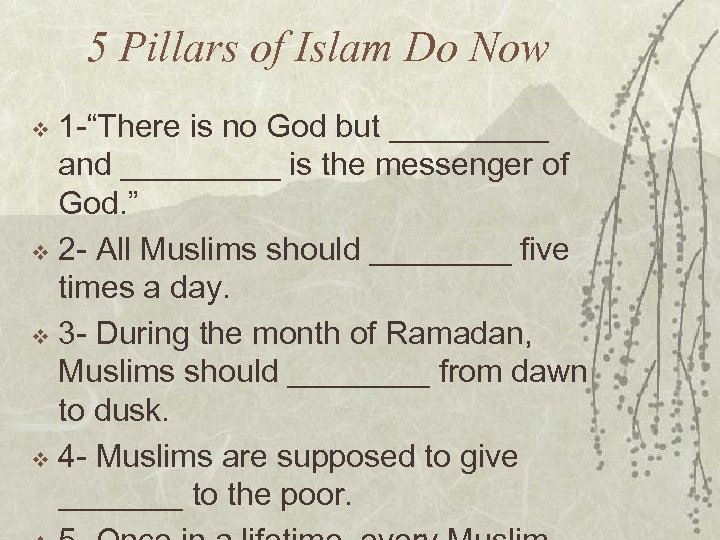 "5 Pillars of Islam Do Now 1 -""There is no God but _____ and"