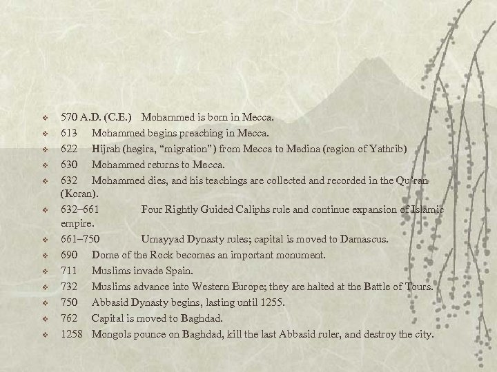 v v v v 570 A. D. (C. E. ) Mohammed is born in