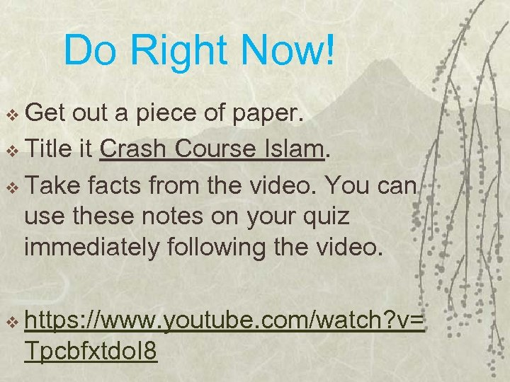 Do Right Now! v Get out a piece of paper. v Title it Crash