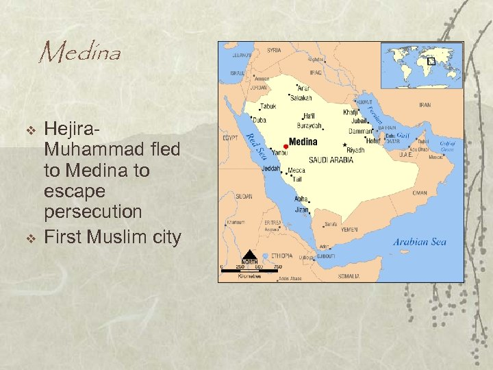 Medina v v Hejira. Muhammad fled to Medina to escape persecution First Muslim city