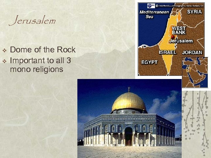 Jerusalem v v Dome of the Rock Important to all 3 mono religions